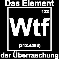 WTF - das Element der Überraschung!