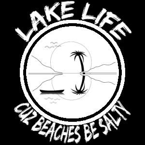 lake life beaches salty geschenk lustiger spruch