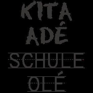 Kita Adé Schule Olé   Einschulung & Schulanfang