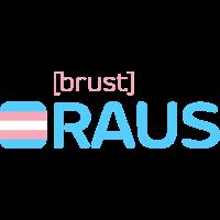 [brust] RAUS