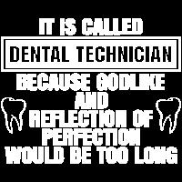 dental technician godlike perfection