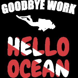 Tschüss Arbeit Hallo Ozean Taucher Sport Geschenk