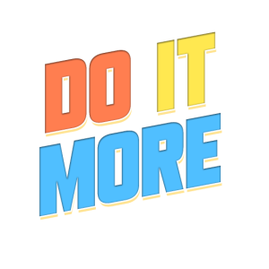 DO IT MORE!