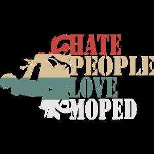 Moped Mofa Retro Style - Hate people love