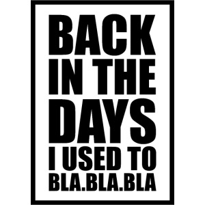 back in the days.√