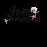 Happy Bridesmaid - JGA - Blumen