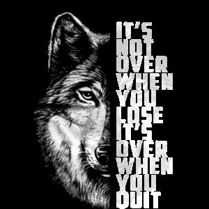 Es ist nicht vorbei, wenn Sie verlieren. Es ist vorbei, wenn Sie aufhören