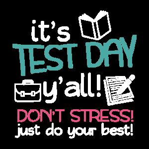 Es ist Testtag, an dem Sie keinen Stress haben