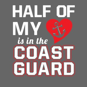 Half Of My Is In The Coast Guard