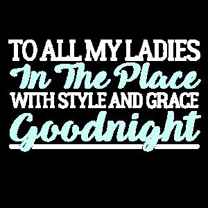 An alle meine Damen im Ort mit Stil und