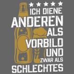 Ich diene anderen als Vorbild Bier & Oktoberfest