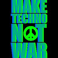 Make Techno Not War