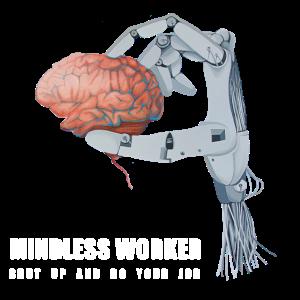Mindless Worker
