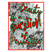 Beauty is a question of perspective | Shirt Design