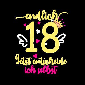 endlich 18 jetzt entscheide ich selbst