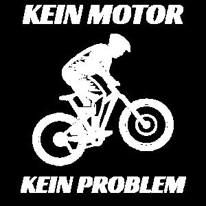 Fahrrad - KEIN MOTOR KEIN PROBLEM