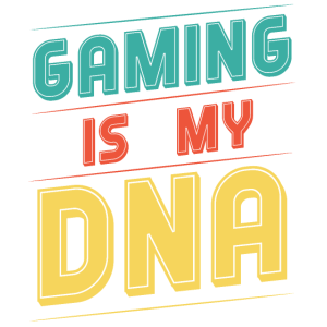 Gaming is my DNA
