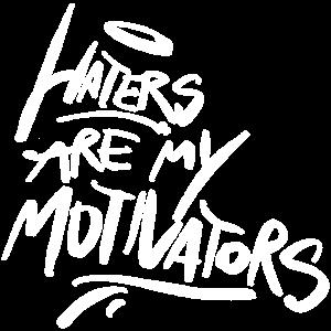 Haters motivators
