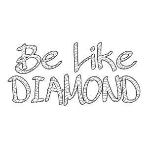 Be Like DIAMOND