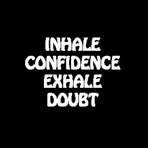 Vertrauen einatmen Zweifel ausatmen Motivation