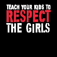 Respekt Frauen Mädchen Geschenk Idee
