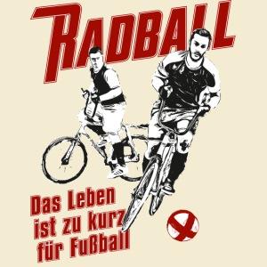 Radball | Das Leben ist zu kurz für Fußball