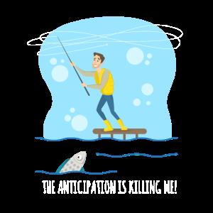 Die Vorfreude tötet mich amüsant beim Fischen