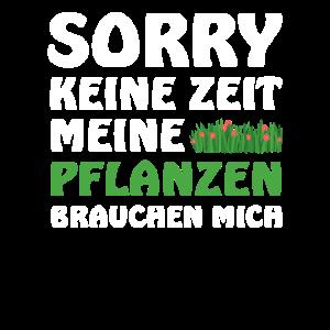 Gärtner - Sorry keine Zeit, meine Pflanzen