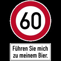 60. Geburtstag Verkehrsschild Bier führen Sie mich