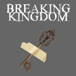 Breaking Kingdom schwarzes Design