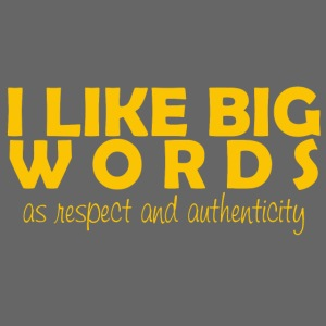 I LIKE BIG WORDS