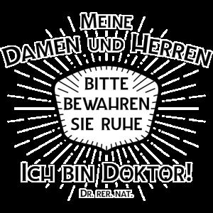 Bewahren Sie Ruhe - ich bin Doktor! Dr. rer. nat.