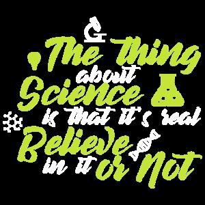 Wissenschaft ist real. Glaube in Wissenschaft