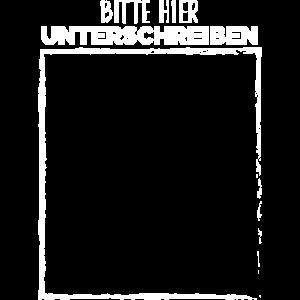 Bitte hier unterschreiben - lustiges Shirt