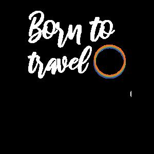 Born to travel Reisen