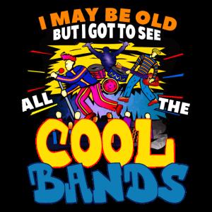 Ich mag alt sein, aber ich habe all die coolen Ban