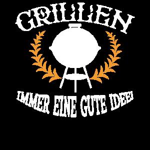 Grillen Immer eine Gute Idee Grillen BBQ Grille