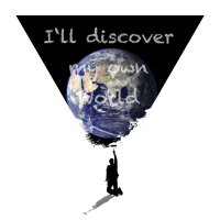 i will discover my own world