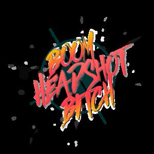 Boom Headshot Bitch
