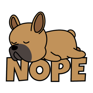 Nope Französische Bulldogge Fauler Hund