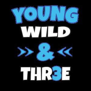 Young Wild Three 3 Kinder Geburtstag Geschenk
