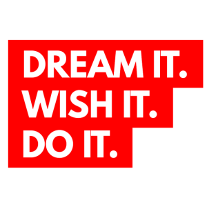 Dream It Wish It Do It Geschenkidee