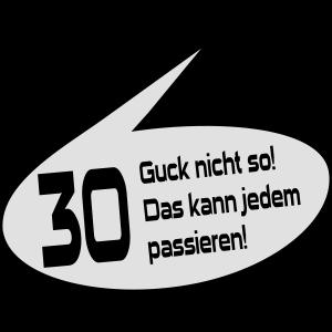 Guck nicht 30. Geburtstag