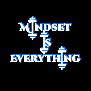 MINDSET IS EVERYTHING - GYM MOTIVATION