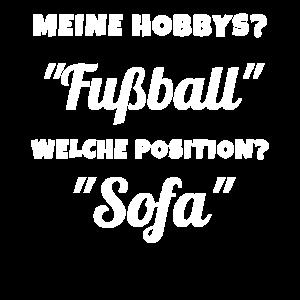 Meine Hobbys? Fußball Welche Position? Sofa Spruch
