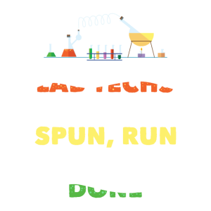 Lustiges Zitat für Lab Techs Spun Run And Done!