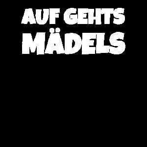 AUF GEHTS MÄDELS