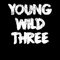 Young Wild & Three, 3. Geburtstag, Geburtstagskind