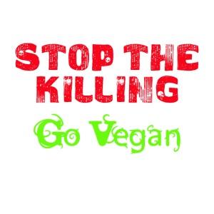 Stop The Killing - Go Vegan