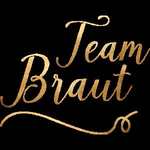 Team Braut - JGA - Hochzeit - Goldoptik